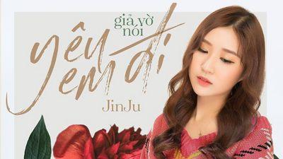 Giả Vờ Nói Yêu Em Đi - Jin Ju