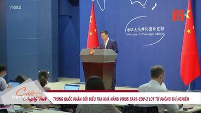 Trung Quốc Phản Đối Khả Năng Virus Sars-Cov2 Lọt Từ Phòng Thí Nghiệm