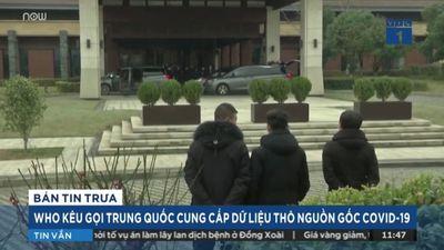 WHO Kêu Gọi Trung Quốc Cung Cấp Dữ Liệu Thô Nguồn Gốc Covid-19